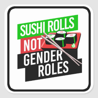 Sushi Rolls not Gender Roles - Square Sticker