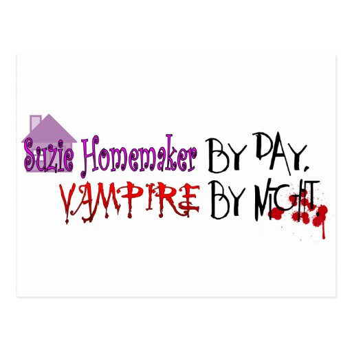Suzie Homemaker by day, Vampire by night Post Cards