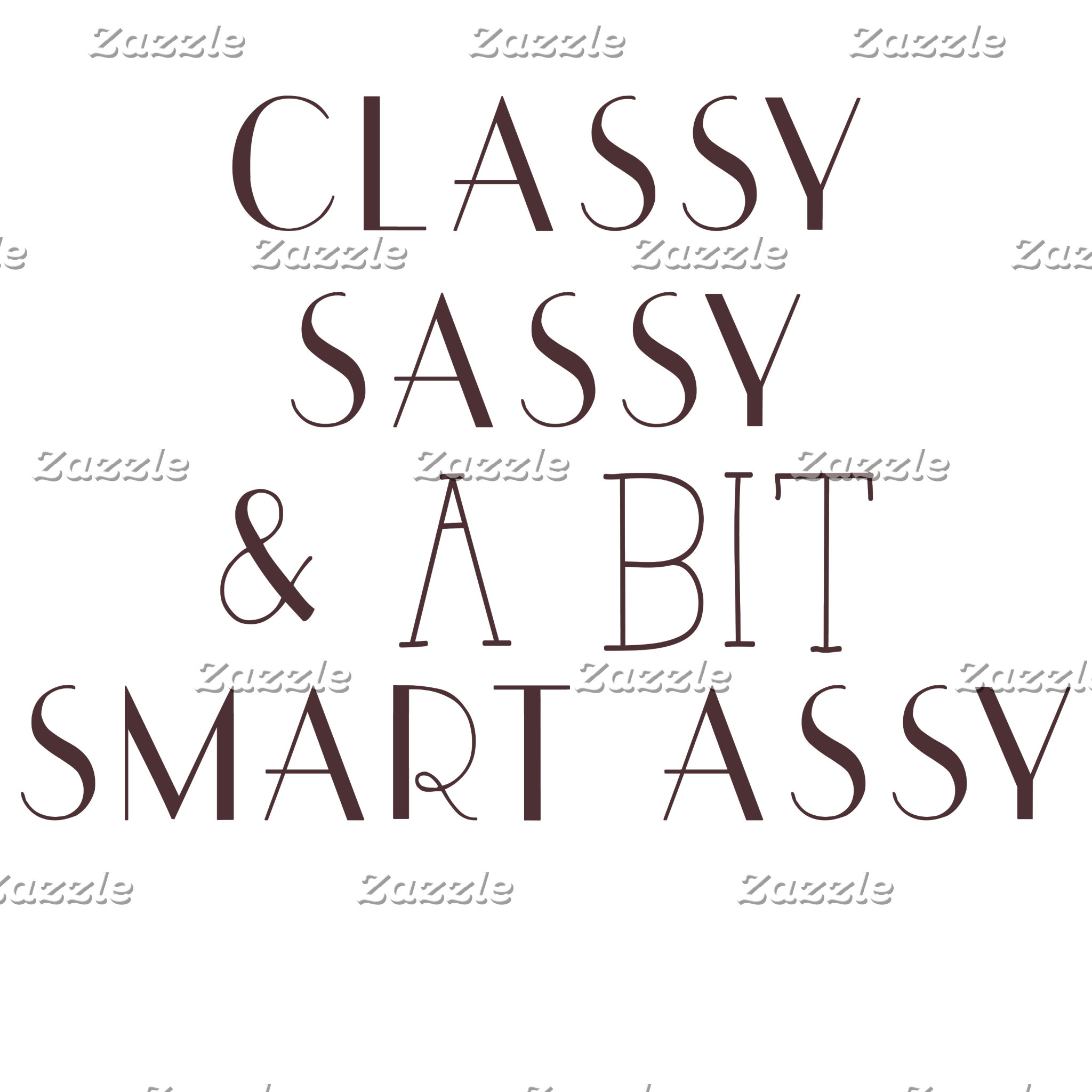 Classy, Sassy and A Bit Smart Assy