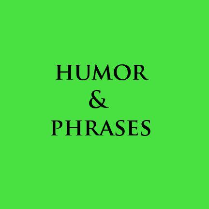 Humor & Phrases