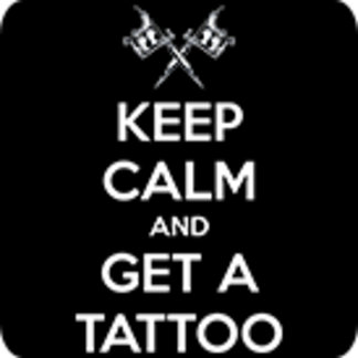 Keep calm and get a tattoo