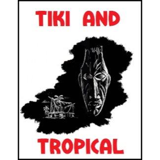 Tiki and Tropical