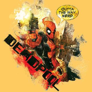 Deadpool Outta The Way Nerd