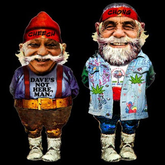Cheech and Chong Gnomes
