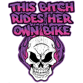 This ***** Rides Her Own Bike Skull