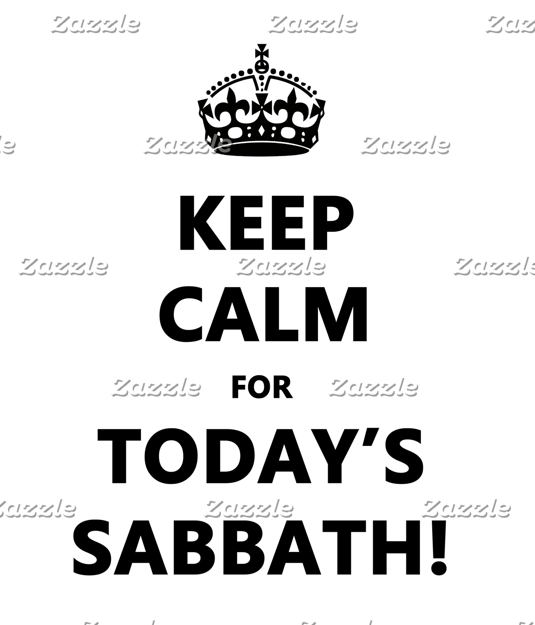 KEEP CALM for TODAY'S SABBATH
