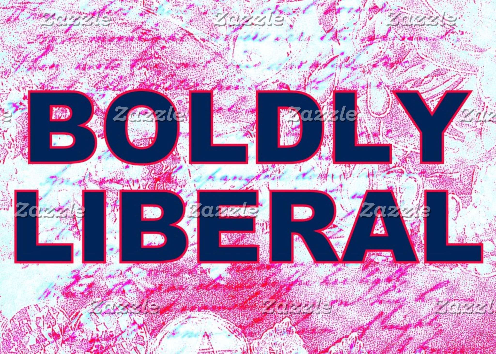 BOLDLY LIBERAL