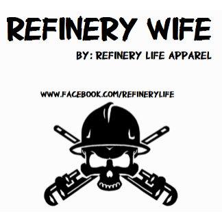 Refinery Wife