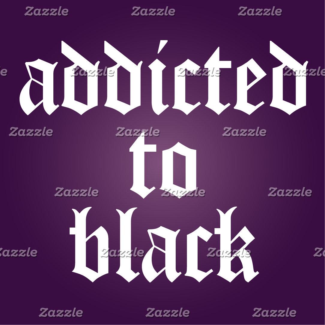 Addicted to Black