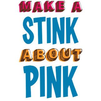 Make a Stink About Pink
