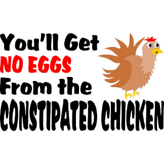 Funny Constipated Chicken