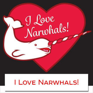 I Love Narwhals!
