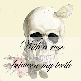 With a rose between my teeth