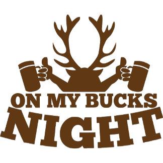 on my bucks night