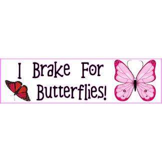 I Brake For Butterflies!