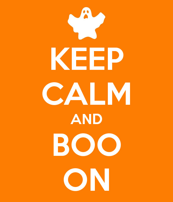 Keep Calm and Boo On