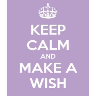 Keep Calm and Make A Wish
