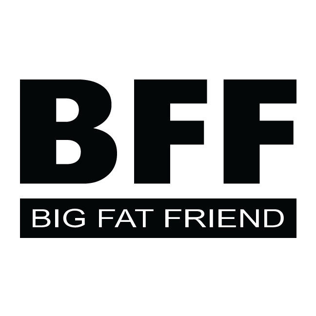 BFF - Big Fat Friend