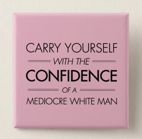 Carry yourself with a white man's confidence