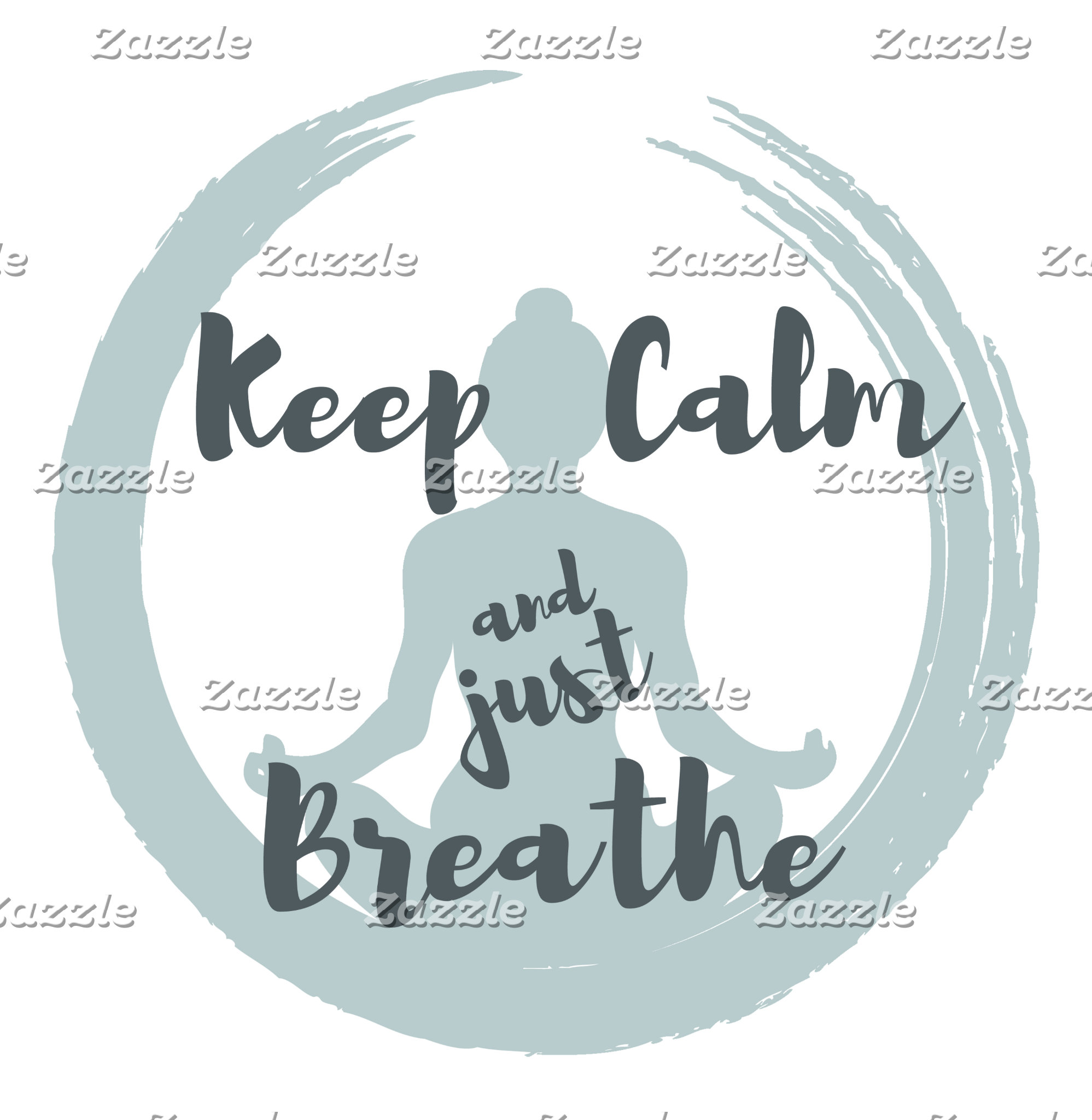 Keep Calm and Just Breathe
