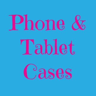 Phone and Tablet Cases