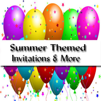 Summer Themed Invitations and More!