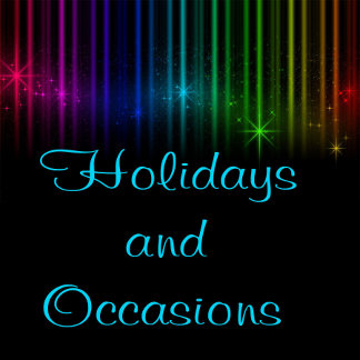 HOLIDAYS AND OCCASSIONS