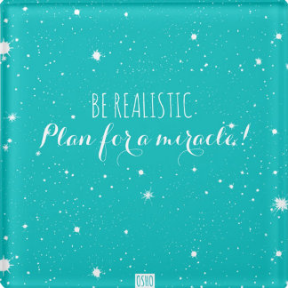Be realistic, plan for a miracle!
