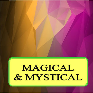 Magical and Mystical