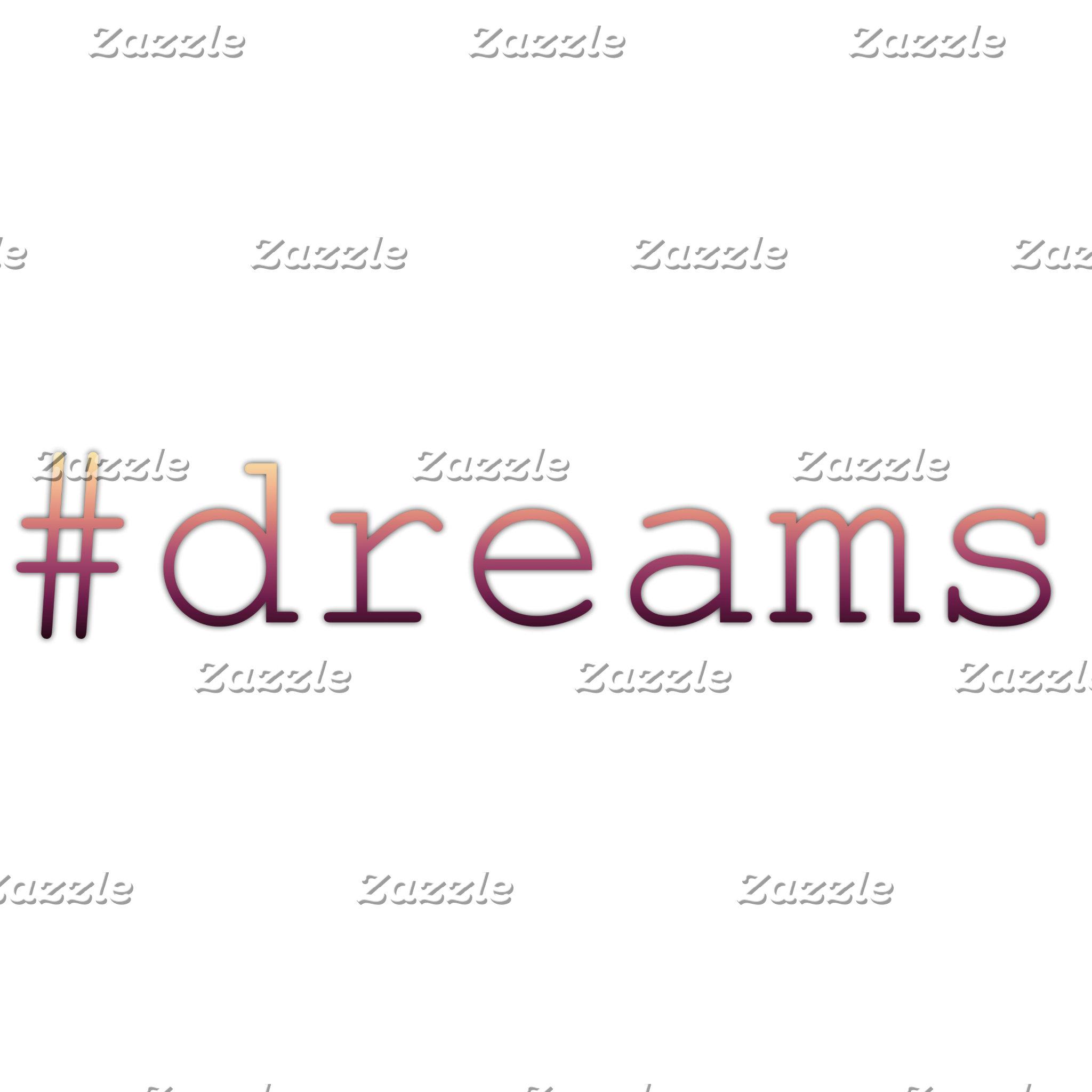 #dreams