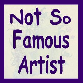 Not So Famous Artist