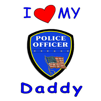 I Love My Police Officer Daddy