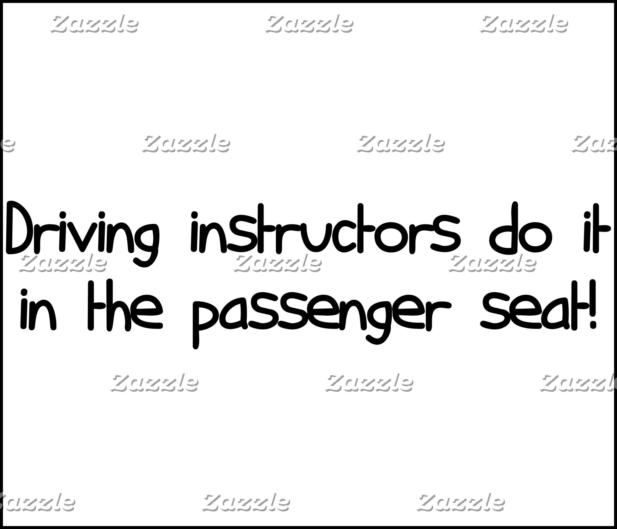 Driving Instructors Do It In The Passenger Seat