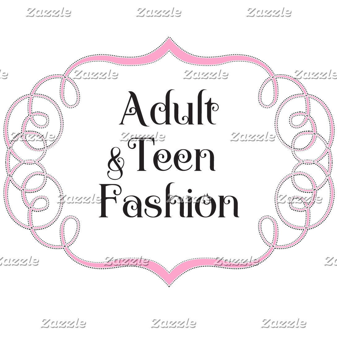 Adult & Teen Fashion