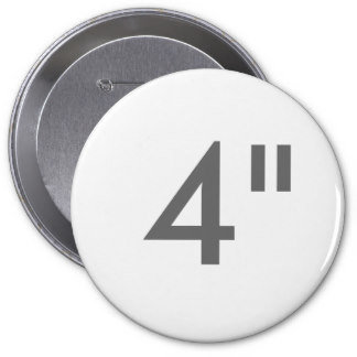 "4"" ZAZZLE Buttons HUGE"
