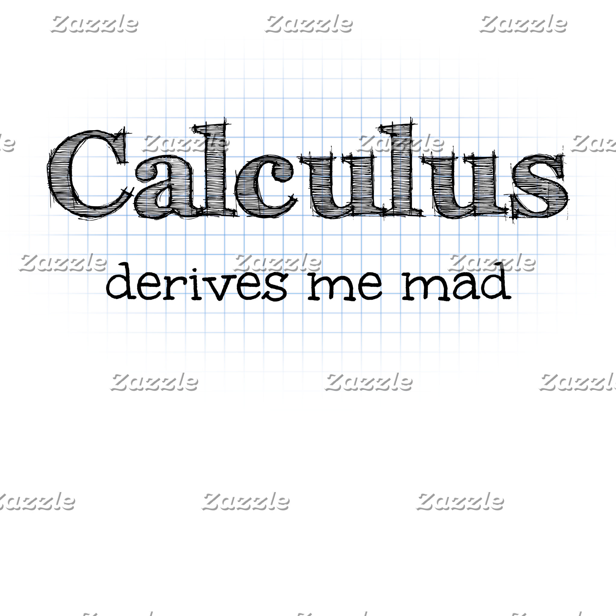 Calculus Derives Me Mad - Math Humor