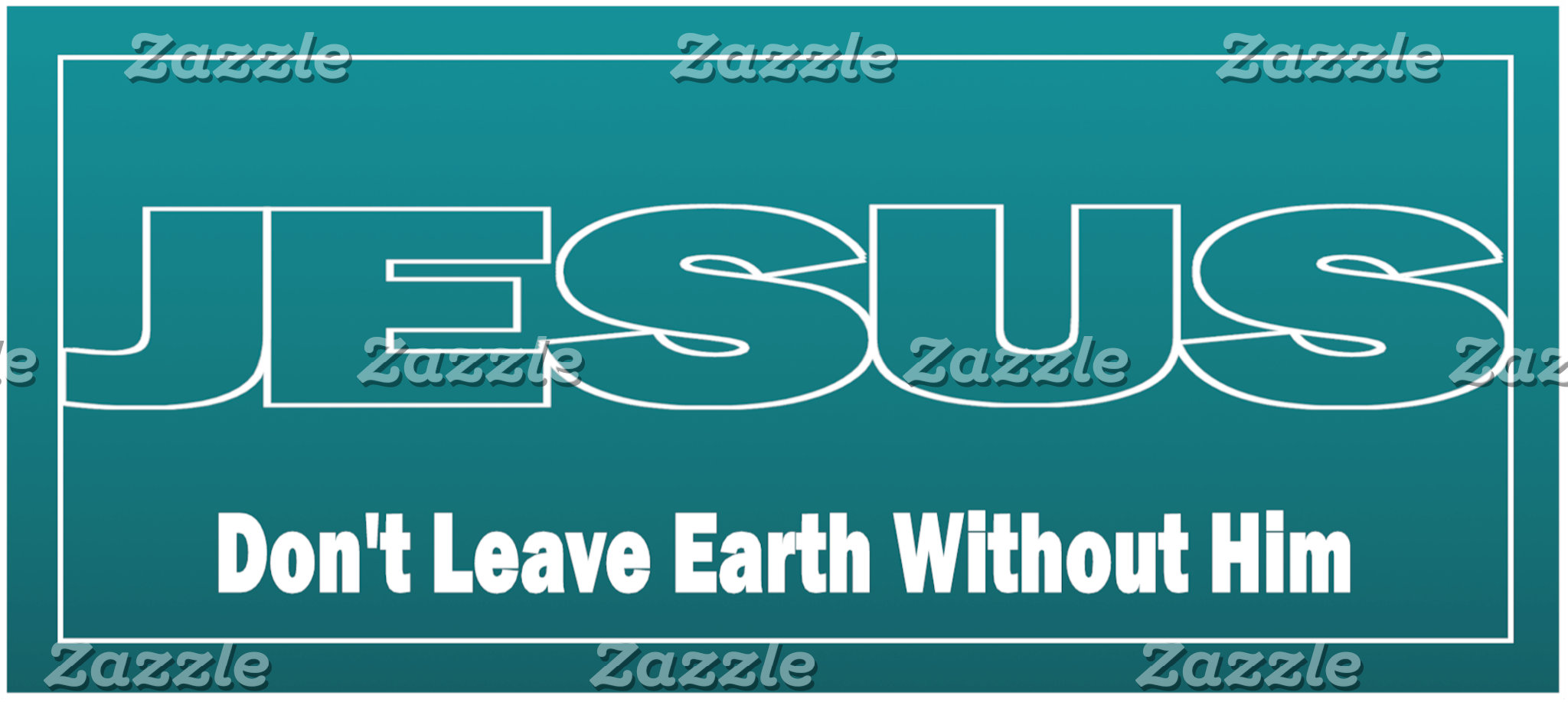 JESUS Don't Leave Earth without Him