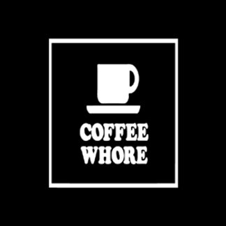 Coffee Whore