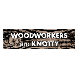 woodworkers are knotty