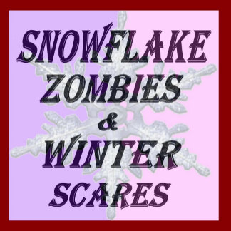 Snowflake Zombies & Winter Scares