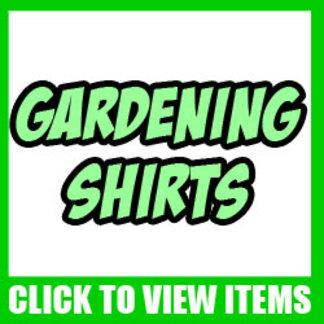 Funny Gardening Shirts