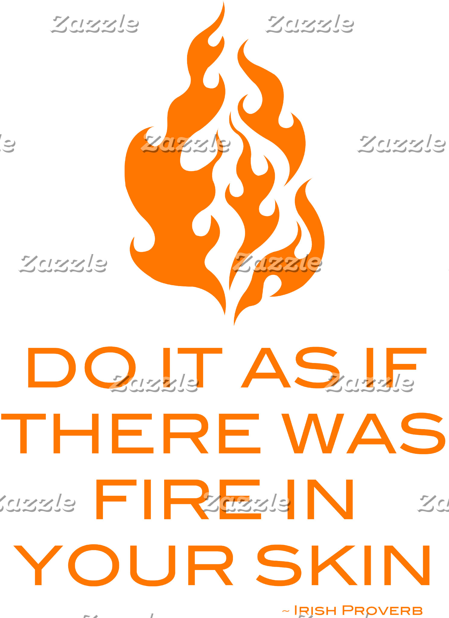 Do It As If There Was Fire In Your Skin