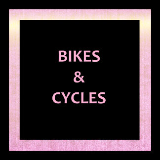 Bikes & Cycles