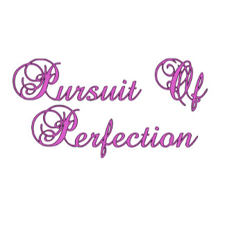 Persuit of Perfection