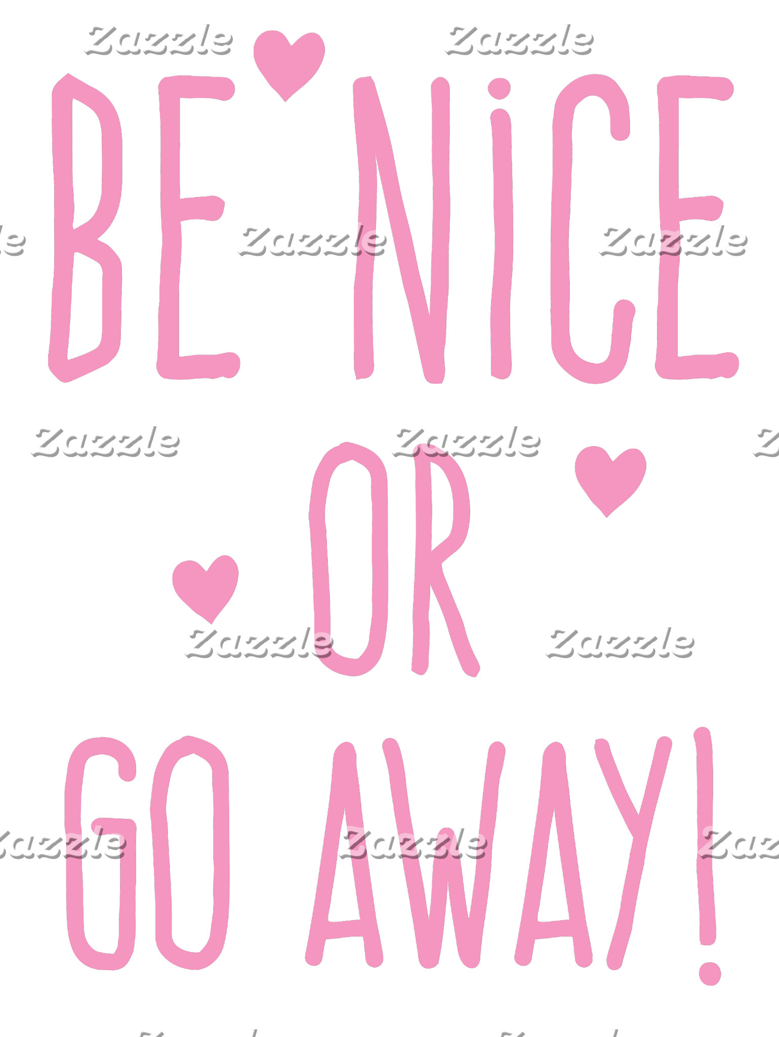 be nice or go away!