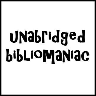 Unabridged Bibliomaniac