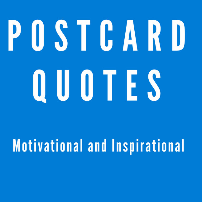 Postcard Quotes Motivational and Inspirational