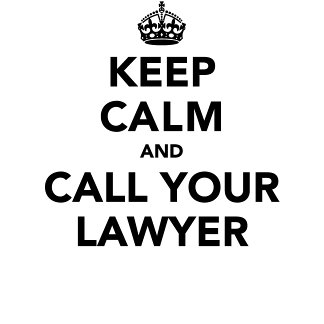 Keep Calm and Call Your Lawyer