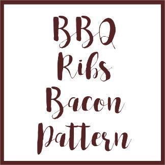 BBQ Ribs Bacon Pattern
