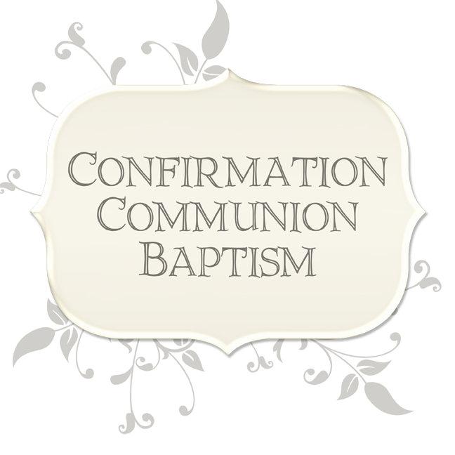 Confirmation | Communion | Baptism